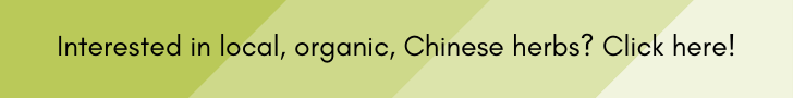 interested in local, organic, Chinese herbs? banner