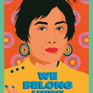 """A brighty illustrated Asian person is under the words """"we belong here"""""""